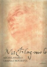 Michelangelo Grafia e Biografia - Mandragora Firenze 2001