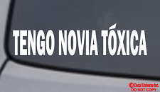 Tengo Novia Toxica Vinyl Decal Sticker Window Wall Bumper Car Spanish Girlfriend