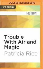 Trouble with Air and Magic by Patricia Rice (2016, MP3 CD, Unabridged)