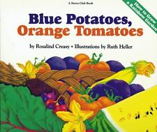 Blue Potatoes, Orange Tomatoes: How to Grow A Rain