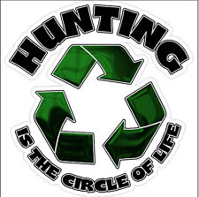 Hunting is the circle of life Deer Turkey Duck Decal Sticker