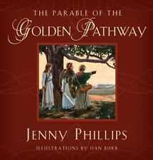 The Parable of the Golden Pathway ( Jenny Phillips ) Used - VeryGood