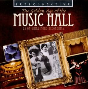 The Golden Age of the Music Hall: 25 Original Mono Recordings [CD]