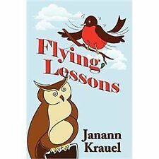 Flying Lessons by Janann Krauel (2005, Paperback)