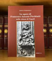 Adriana Gambardella Le opere di Francesco Antonio Picchiatti nelle chiese Napoli