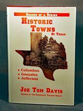 Historic Towns of Texas Vol. 2 Columbus Gonzales Jefferson Joe Tom Davis