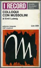 Colloqui con Mussolini - Emil Ludwig. Mondadori 1965. 221 pp. Segni di umid