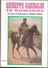 I611-GIUSEPPE GARIBALDI IN ROMAGNA-MARCELLO E WALTER BERTI