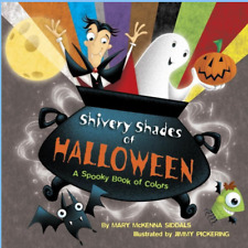 Shivery Shades of Halloween: A Spooky Book of Colors by Mary Siddals NEW PB
