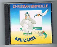 CHRISTIAN MERVEILLE - BRUIZARRE - CD 33 TITRES - 1993 - NEUF NEW NEU