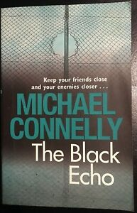 The Black Echo by Michael Connelly - A Harry Bosch crime novel