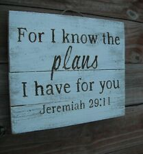 "Wood Sign "" I Know The Plans "" Jeremiah 29:11 Scripture Handmade Reclaimed Cedar"