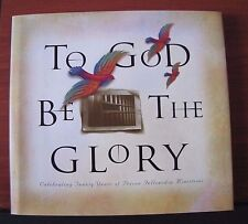To God Be The Glory - 25 years of Prison Fellowship Ministries - 1996 HCDC