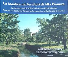LA BONIFICA NEL TERRITORI DI ALTA PIANURA. CONSORZIO DELLA BONIFICA BURANA-LEO..