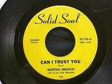 NORTHERN SOUL 45: MARTHA BRANCH Can I Trust You/You SOLID SOUL 726 Le Jon Cole