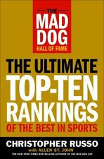 The Mad Dog Hall of Fame: The Ultimate Top-Ten Ran