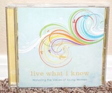 Live What I Know CD LDS MORMON Honoring the Values of Young Women