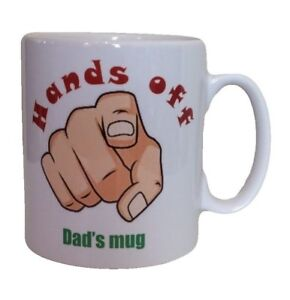 Hands off Dad's Mug. Birthday, Fathers Day, Christmas Gifts. Mugs For Dad