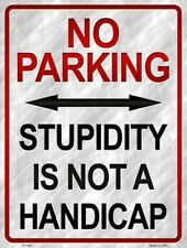 Stupidity Is Not A Handicap Novelty Metal Decorative Parking Sign