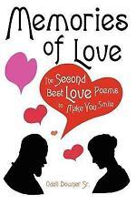 Memories of Love : The Second Best Love Poems to Make You Smile by Odell...