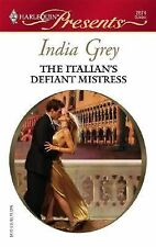 Harlequin Presents~The Italian's Defiant Mistress By India Grey, 2007, Paperback