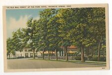 Ye Old Rail Fence, Park Hotel MAGNETIC SPRING OH - Vintage Ohio Linen Postcard