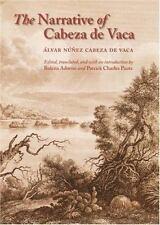 The Narrative of Cabeza de Vaca by Alvar Nunez Cabeza De Vaca
