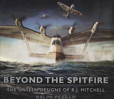 Pegram ~ BEYOND the SPITFIRE Unseen Designs of RJ Mitchell ~ 2017 HB DJ Aircraft