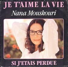 NANA MOUSKOURI JE T'AIME LA VIE 45T SP 1982 PHILIPS 811.191
