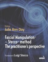 Fascial Manipulation - Stecco Method : The Practitioner's Perspective, Paperb...