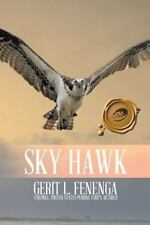 Sky Hawk by Gerit L. Fenenga (2014, Hardcover)