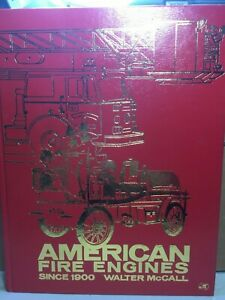 American Fire Engines Since 1900 by Walter McCall through 1975