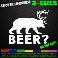 Bear + Deer = Beer Funny Car Window Decal Bumper Sticker Humor Drunk Hunting 399