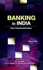 Banking in India : Past, Present and Future by Ujjwala Shahi (2013, Hardcover)
