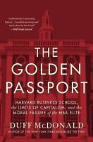 The Golden Passport: Harvard Business School, the Limits of-ExLibrary