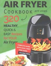 Air Fryer Cookbook - 320 saludable, quick and Easy Recipes for Yo 9781540719010