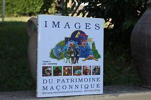 Images du patrimoine maçonnique, tome II / les hommes