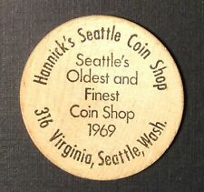 1969 HANNICK'S SEATTLE COIN SHOP Wooden Nickel Oldest & Finest Coin Shop