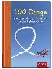 100 Dinge, die man einmal im Leben getan haben sollte (2013, Gebundene Ausgabe)