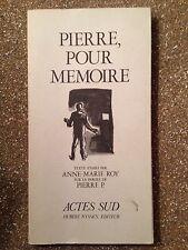 Pierre, pour memoire. Actes sud. / Anne Marie Roy 1980