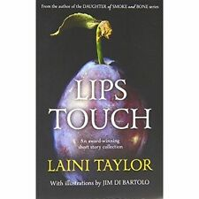 Lips Touch by Laini Taylor (Paperback, 2014)