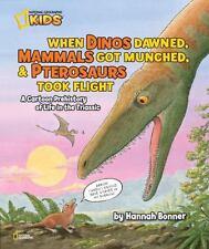 When Dinos Dawned, Mammals Got Munched, and Pterosaurs Took Flight: A Cartoon P