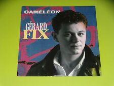 45 tours SP - GERARD FIX - CAMELEON - 1990 - MINT