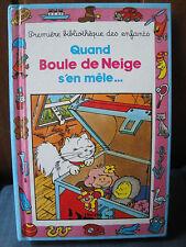 Livre enfant - Quand Boule de Neige s'en Mêle