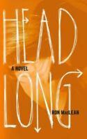 Headlong by MacLean, Ron
