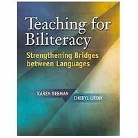 Teaching for Biliteracy: Strengthening Bridges between Languages