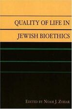 Quality of Life in Jewish Bioethics: By Zohar, Noam J.