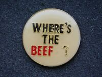 VINTAGE METAL PIN   WHERE'S THE BEEF ?