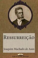 Grandes Clássicos Luso-Brasileiros: Ressurreição by Joaquim Maria Machado de...
