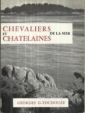 GEORGES G-TOUDOUZE CHEVALIERS ET CHATELAINES DE LA MER